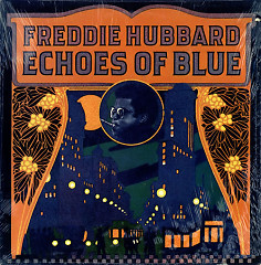 Echoes Of Blue - Freddie Hubbard
