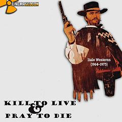 Kill To Live & Pray To Die – Italo Westerns (1964-1975) (CD1)