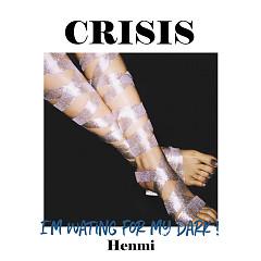 Crisis (Single) - Henmi