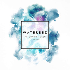 Waterbed (Single) - The Chainsmokers,Waterbed