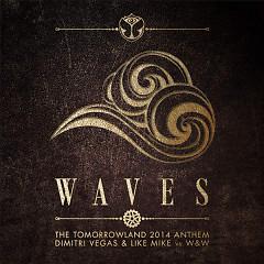 Waves (Tomorrowland 2014 Anthem) - Dimitri Vegas & Like Mike,Lil Jon