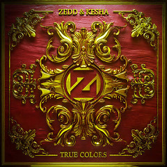 True Colors - Zedd,Kesha