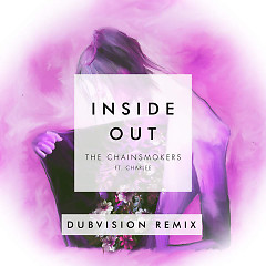 Inside Out (DubVision Remix) - The Chainsmokers