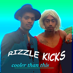 Cooler Than This (Single) - Rizzle Kicks
