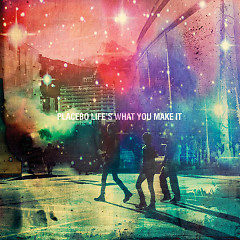 Life's What You Make It (EP) - Placebo