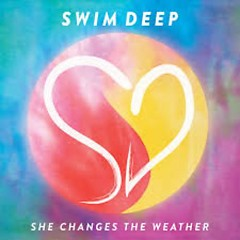 She Changes The Weather (Singles) - Swim Deep