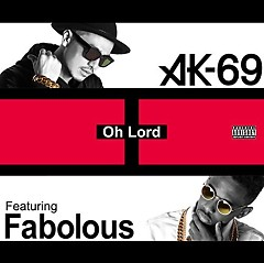 Oh Lord Featuring Fabolous - AK-69