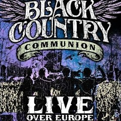 Live Over Europe (CD1) - Black Country Communion