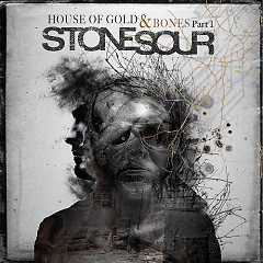 House Of Gold And Bones - Stonesour