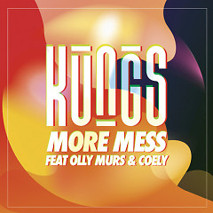 More Mess (Single) - Kungs