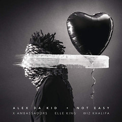 Not Easy (Single) - Alex Da Kid, X Ambassadors, Elle King, Wiz Khalifa
