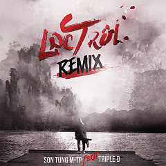 Album Lạc Trôi (Triple D Remix) (Single) - Sơn Tùng M-TP, Triple D (3D)