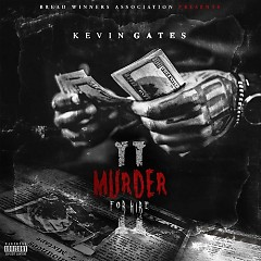 Murder For Hire II - Kevin Gates