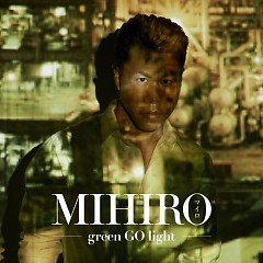 green GO light - MIHIRO