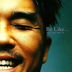 Be Like Vol.10 - Kim Gun Mo