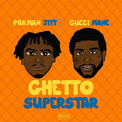 Ghetto Superstar (Mastered Version) - Pakman Jitt, Gucci Mane
