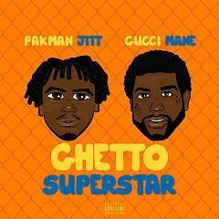 Ghetto Superstar (Mastered Version) - Pakman Jitt, Gucci Mane