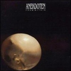 From Within - Anekdoten