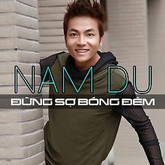 Album Đừng Sợ Bóng Đêm - Nam Du