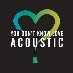 You Don't Know Love (Acoustic) (Single) - Olly Murs