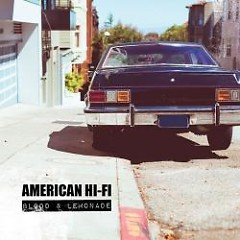 Blood & Lemonade - American Hi-Fi