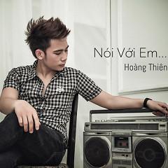 Nói Với Em (Single) - Hoàng Thiên