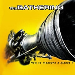 How To Measure A Planet (CD2) - The Gathering