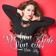 Để Hôn Anh Lần Cuối (Single) - Bảo Thy