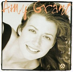 House Of Love - Amy Grant