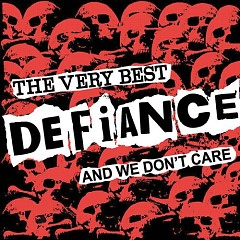 The Very Best Of And We Don't Care - Defiance