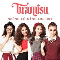 Tiramisu - Nhũng Cô Nàng Xinh Đẹp - Tiramisu Band