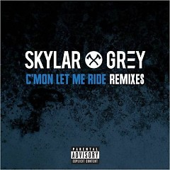 C'mon Let Me Ride (Remixes) - Single - Skylar Grey