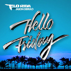 Hello Friday (Single) - Flo Rida,Jason Derulo