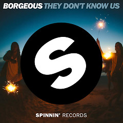 They Don't Know Us - Borgeous