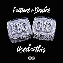 Used To This (Single) - Future, Drake