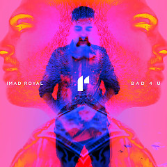 Bad 4 U (Radio Edit) (Single) - Imad Royal