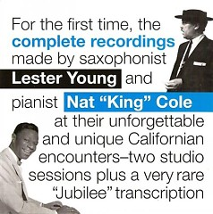 Lester Young & Nat King Cole Complete Recordings