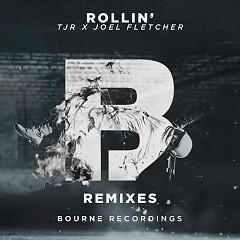 Rollin' (Remixes) (Single) - TJR, Joel Fletcher