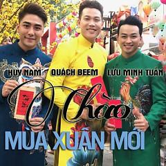 Chào Mùa Xuân Mới (Single) - Lưu Minh Tuấn, Quách Beem, Huy Nam (A#)