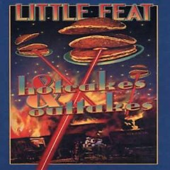 Hotcakes & Outtakes (CD6) - Little Feat