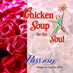 Chicken Soup For The Soul - Passion