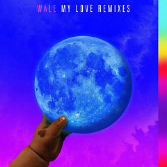 My Love (Remixes) (Single) - Wale