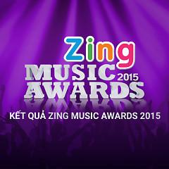 Kết Quả Zing Music Awards 2015 - Various Artists