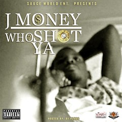 Who Shot Ya - J Money