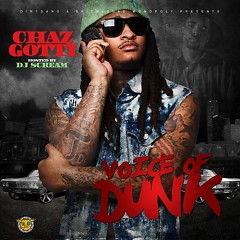 Voice Of Dunk (CD1) - Chaz Gotti