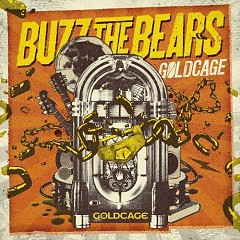GOLDCAGE - BUZZ THE BEARS