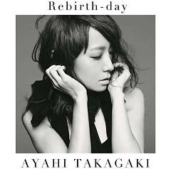 Rebirth-day - Ayahi Takagaki