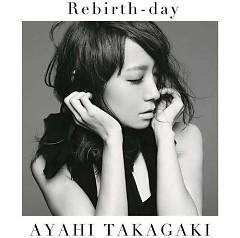 Rebirth-day - Ayahi Takagaki