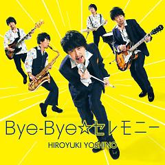 Bye-Bye☆Ceremony - Yoshino Hiroyuki