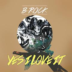 Yes, I Love It - B-Rock
